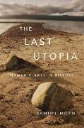 Cover-Bild zu The Last Utopia: Human Rights in History von Moyn, Samuel