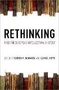 Cover-Bild zu Rethinking Modern European Intellectual History von McMahon, Darrin M. (Hrsg.)