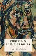 Cover-Bild zu Christian Human Rights von Moyn, Samuel