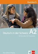 Cover-Bild zu Maurer, Ernst: Deutsch in der Schweiz A2. Kursbuch mit CDs