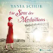 Cover-Bild zu Schlie, Tania: Die Spur des Medaillons (ungekürzt) (Audio Download)
