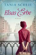 Cover-Bild zu Schlie, Tania: Elsas Erbe