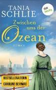 Cover-Bild zu auch bekannt als SPIEGEL-Bestseller-Autorin Caroline Bernard, Tania Schlie: Zwischen uns der Ozean (eBook)