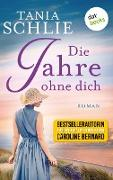 Cover-Bild zu auch bekannt als SPIEGEL-Bestseller-Autorin Caroline Bernard, Tania Schlie: Die Jahre ohne dich (eBook)