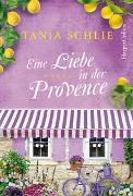 Cover-Bild zu Schlie, Tania: Eine Liebe in der Provence