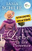 Cover-Bild zu auch bekannt als SPIEGEL-Bestseller-Autorin Caroline Bernard, Tania Schlie: Eine Liebe in der Provence (eBook)