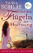 Cover-Bild zu auch bekannt als SPIEGEL-Bestseller-Autorin Caroline Bernard, Tania Schlie: Auf den Flügeln der Hoffnung: Drei Romane in einem eBook (eBook)