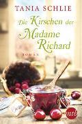 Cover-Bild zu Schlie, Tania: Die Kirschen der Madame Richard