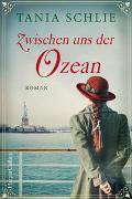 Cover-Bild zu Schlie, Tania: Zwischen uns der Ozean