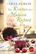 Cover-Bild zu Schlie, Tania: Die Kirschen der Madame Richard (eBook)