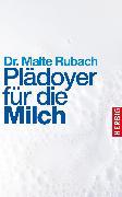 Cover-Bild zu Plädoyer für die Milch (eBook) von Rubach, Malte