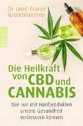 Cover-Bild zu Die Heilkraft von CBD und Cannabis von Grotenhermen, Franjo