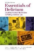 Cover-Bild zu Essentials of Delirium: Everything You Really Need to Know for Working in Delirium Care von Rahman, Shibley