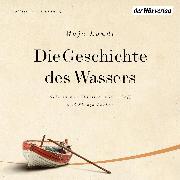 Cover-Bild zu Lunde, Maja: Die Geschichte des Wassers (Audio Download)