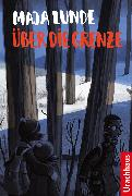 Cover-Bild zu Lunde, Maja: Über die Grenze (eBook)
