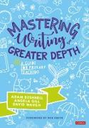 Cover-Bild zu Mastering Writing at Greater Depth (eBook) von Bushnell, Adam (Hrsg.)