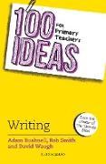 Cover-Bild zu 100 Ideas for Primary Teachers: Writing (eBook) von Bushnell, Adam
