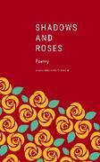 Cover-Bild zu Shadows and Roses: Poetry (eBook) von Smith, Adam Prockstem