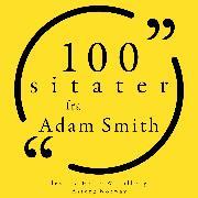 Cover-Bild zu 100 sitater fra Adam Smith (Audio Download) von Smith, Adam