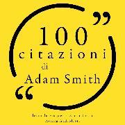 Cover-Bild zu 100 citazioni di Adam Smith (Audio Download) von Smith, Adam