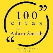 Cover-Bild zu 100 citas de Adam Smith (Audio Download) von Smith, Adam