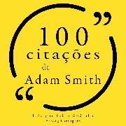 Cover-Bild zu 100 citações de Adam Smith (Audio Download) von Smith, Adam