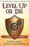 Cover-Bild zu Level Up or Die: A LitRPG Steampunk Adventure (eBook) von Lisec, Joshua