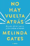 Cover-Bild zu No hay vuelta atrás: El poder de las mujeres para cambiar el mundo / The Moment of Lift: How Empowering Women Changes the World von Gates, Melinda