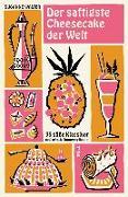 Cover-Bild zu Walter, Susanne: Der saftigste Cheesecake der Welt