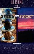 Cover-Bild zu Lucas, Rachael S: Illusions Of Steel And Sunset (Sci-fi and fantasy short stories, #1) (eBook)
