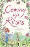 Cover-Bild zu Lucas, Rachael: Coming Up Roses (eBook)