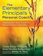 Cover-Bild zu The Elementary Principal's Personal Coach von Williams, Diana Raney (Hrsg.)
