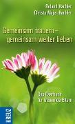 Cover-Bild zu Gemeinsam trauern - gemeinsam weiter lieben von Kachler, Roland