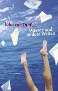 Cover-Bild zu Wasser und andere Welten von Düffel, John von