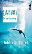 Cover-Bild zu Gebrauchsanweisung fürs Schwimmen von Düffel, John von