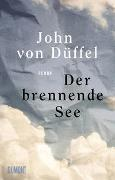 Cover-Bild zu Der brennende See von Düffel, John von