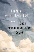 Cover-Bild zu Der brennende See (eBook) von Düffel, John von