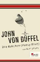 Cover-Bild zu Die Bakchen (Pussy Riot) (eBook) von Düffel, John von