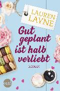 Cover-Bild zu Gut geplant ist halb verliebt (eBook) von Layne, Lauren