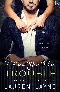 Cover-Bild zu I Knew You Were Trouble (eBook) von Layne, Lauren