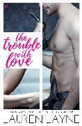 Cover-Bild zu The Trouble with Love (eBook) von Layne, Lauren