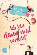 Cover-Bild zu Ich bin dann mal verliebt (eBook) von Layne, Lauren