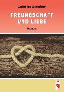 Cover-Bild zu Freundschaft und Liebe (eBook) von Schröder, Gottfried