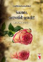 Cover-Bild zu Susanne, verzweifelt gesucht! von Schröder, Gottfried