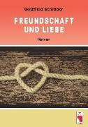 Cover-Bild zu Freundschaft und Liebe von Schröder, Gottfried