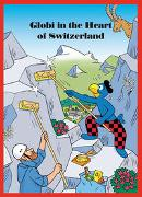 Cover-Bild zu Lendenmann, Jürg: Globi In the Heart of Switzerland
