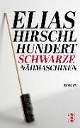 Cover-Bild zu Hundert schwarze Nähmaschinen von Hirschl, Elias