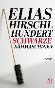 Cover-Bild zu Hundert schwarze Nähmaschinen (eBook) von Hirschl, Elias