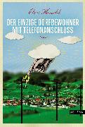 Cover-Bild zu Der einzige Dorfbewohner mit Telefonanschluss (eBook) von Hirschl, Elias
