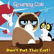 Cover-Bild zu Don't Pat This Cat! (Grumpy Cat) von Posner-Sanchez, Andrea